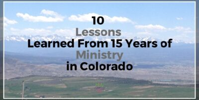 10 Lessons Learned from 15 Years of Ministry in Colorado The Holy Mess