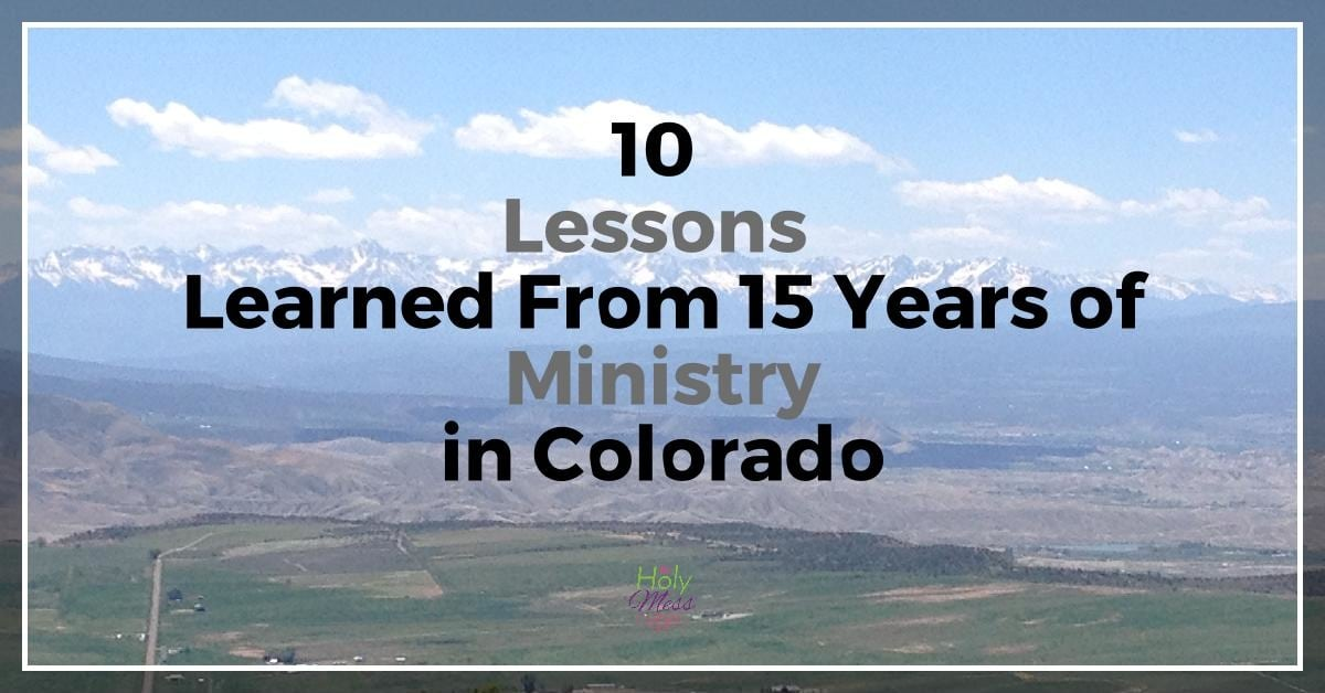 10 Lessons We Learned from 15 Years of Ministry in Colorado