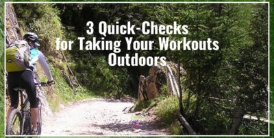 3 Quick-Checks for Taking Your Workouts Outdoors The Holy Mess