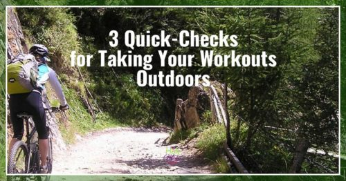 3 Quick-Checks for Taking Your Workouts Outdoors