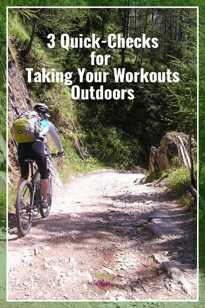 3 Quick-Checks for Taking Your Workouts Outdoors|The Holy Mess