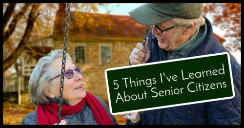 5 Things I've Learned About Senior Citizens