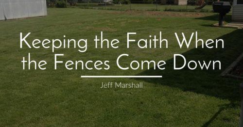 Keeping The Faith When The Fences Come Down
