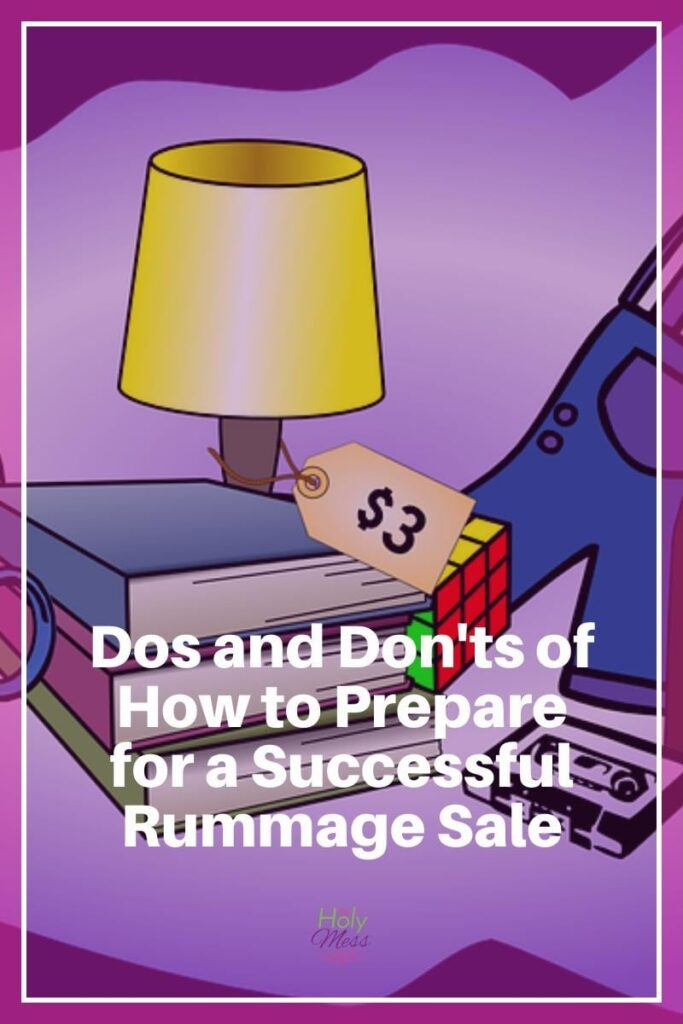 Dos and Don'ts for How to Prepare for a Successful Rummage Sale|The Holy Mess