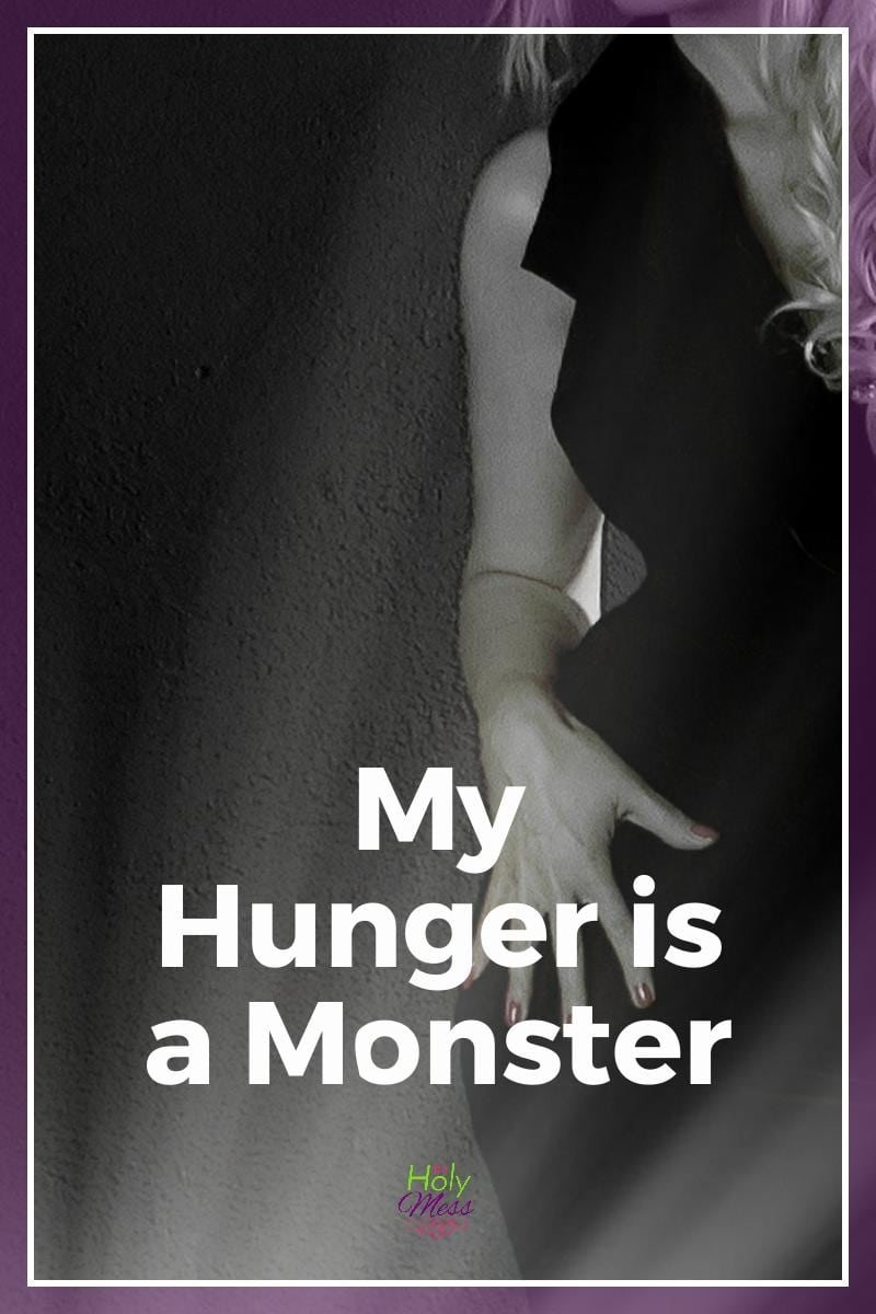 My Hunger is a Monster|The Holy Mess