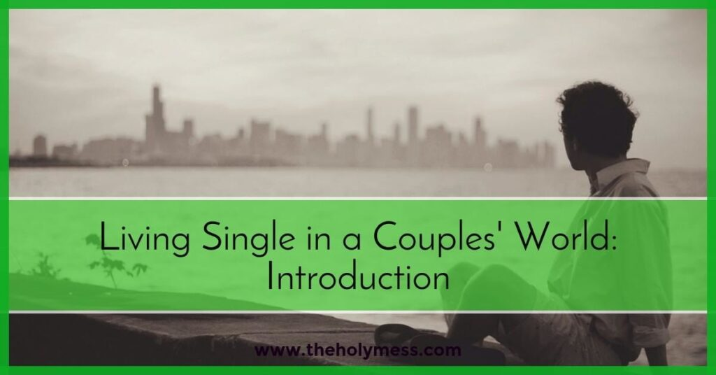 Living Single in a Married World|The Holy Mess