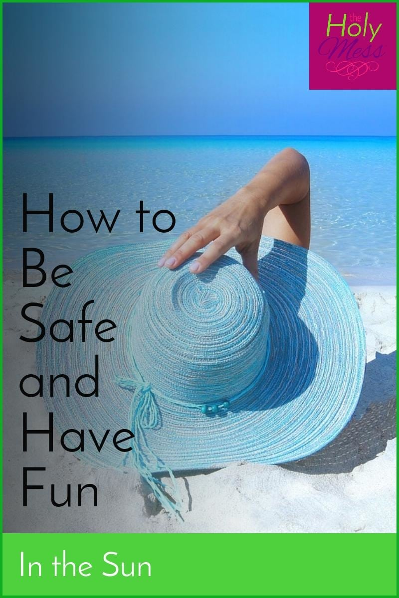 How to Be Safe and Have Fun in the Sun|The Holy Mess
