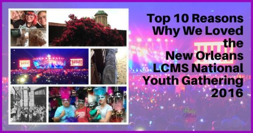 Top 10 Reasons Why We Loved the New Orleans LCMS National Youth Gathering 2016