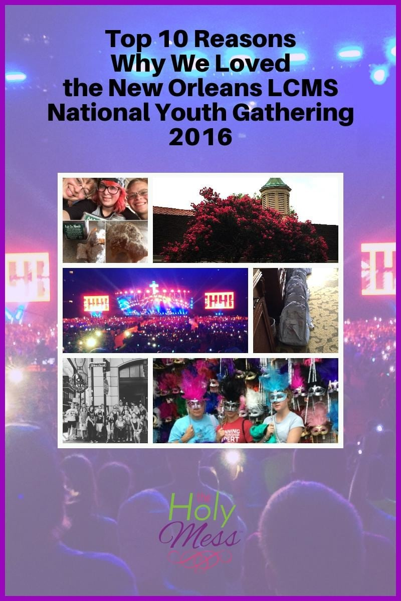 Top 10 Reasons Why We Love the New Orleans LCMS National Youth Gathering|The Holy Mess