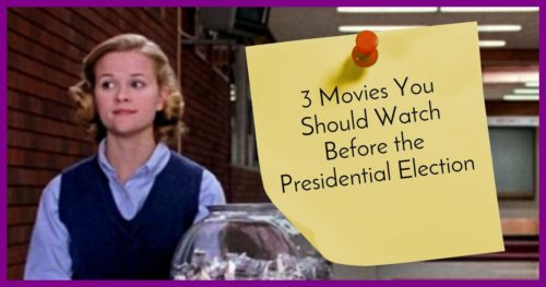 3 Movies You Should Watch Before the Presidential Election