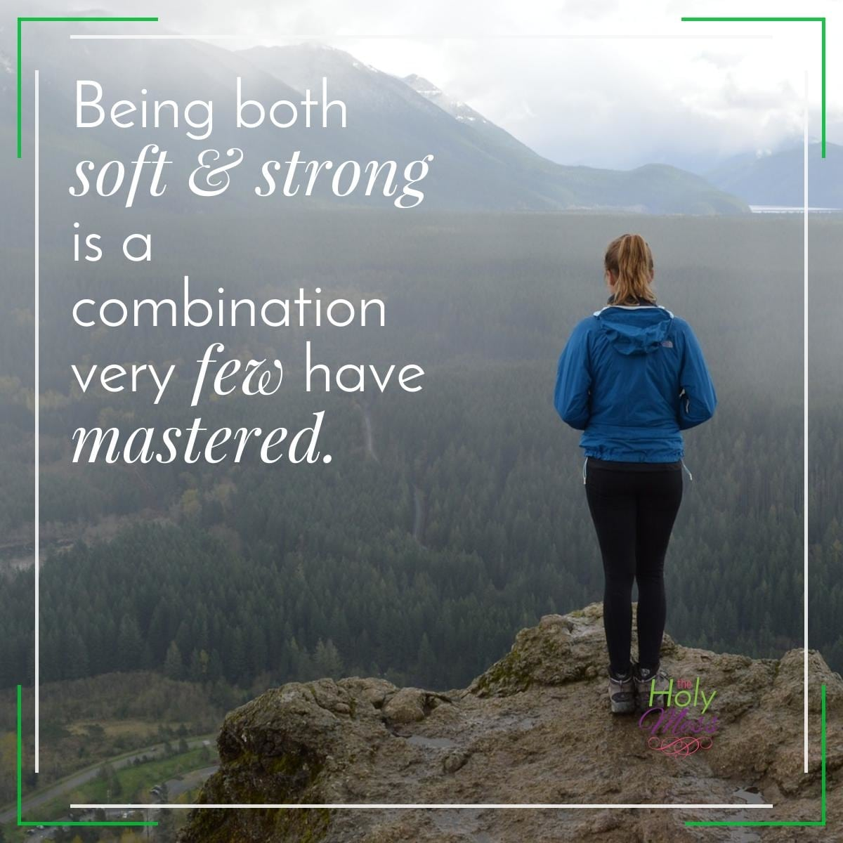 Being both soft and strong is a combination few have mastered.|The Holy Mess