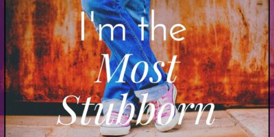 I'm the Most Stubborn|The Holy Mess