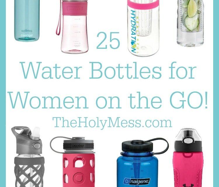 25 Water Bottles for Women on the GO!