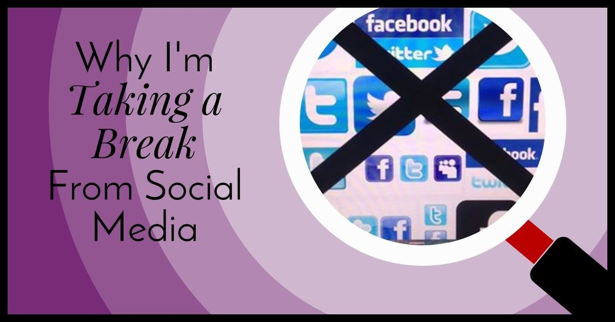 Why I'm Taking a Break from Social Media