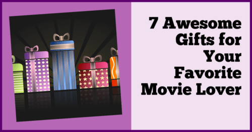 7 Awesome Gifts for Your Favorite Movie Lover