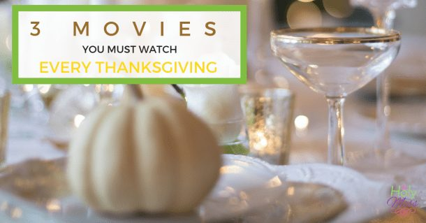 The 3 Movies You MUST Watch Every Thanksgiving