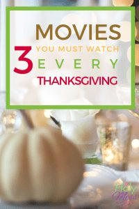 3 Movies You Must Watch Every Thanksgiving