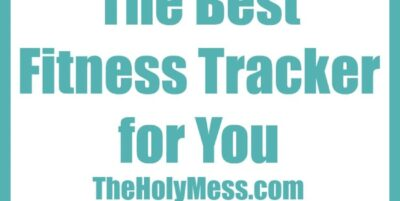 The Best Fitness Tracker for You The Holy Mess