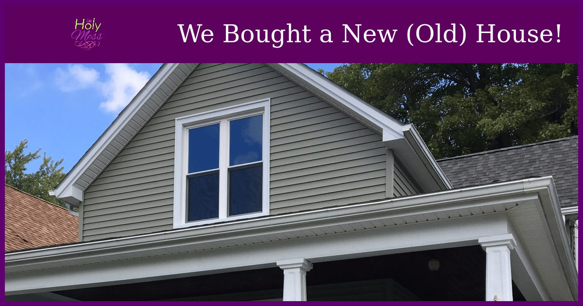 We bought a new old house|The Holy Mess