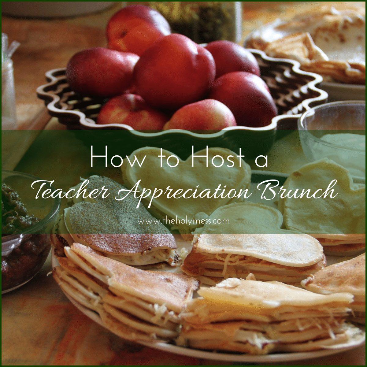 How to Host a Teacher Appreciation Brunch|The Holy Mess