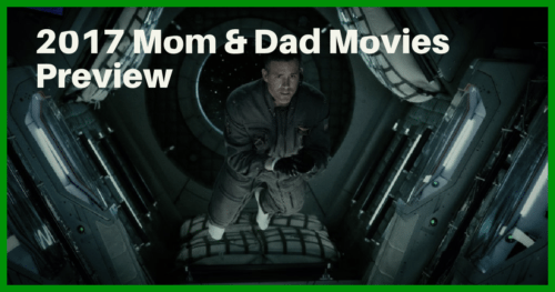 2017 Mom & Dad Movies Preview