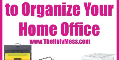 The Best Products to Organize Your Home Office The Holy Mess