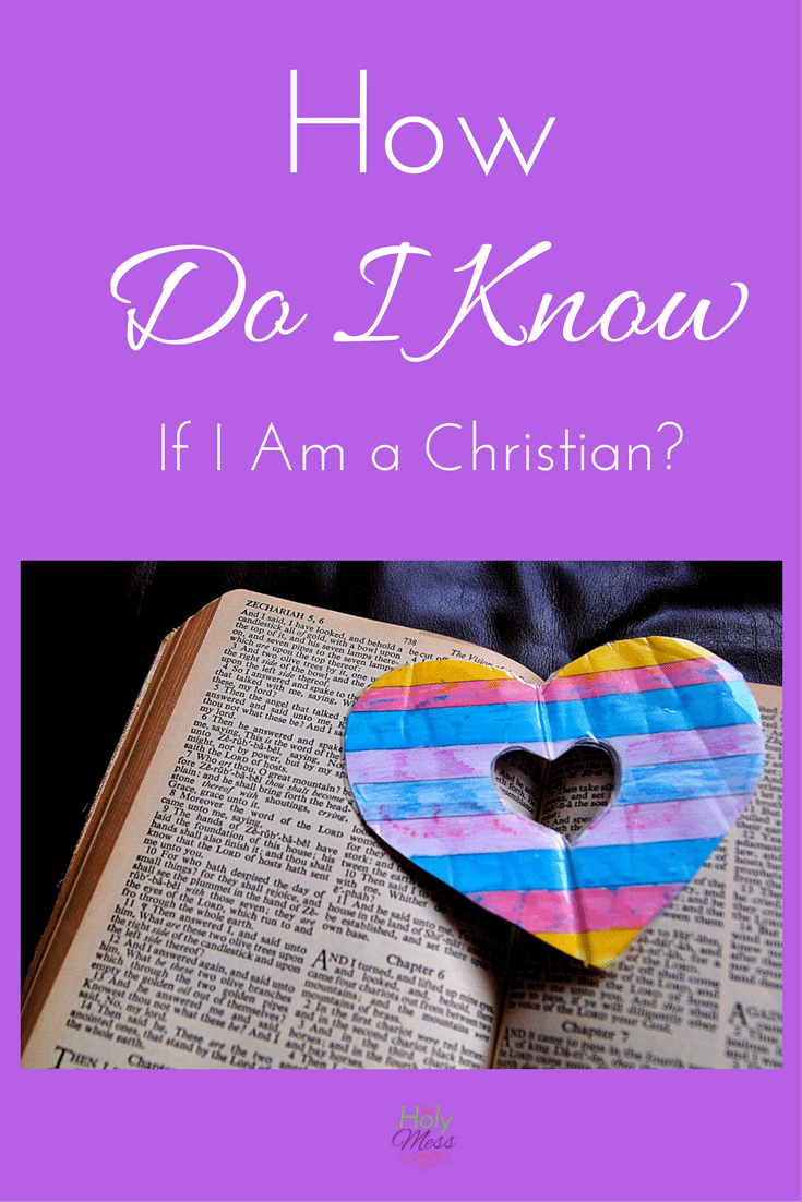How Do I Know if I Am a Christian The Holy Mess