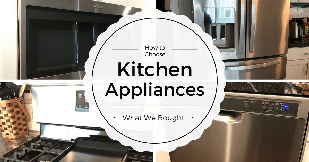 How to Choose Kitchen Appliances|The Holy Mess