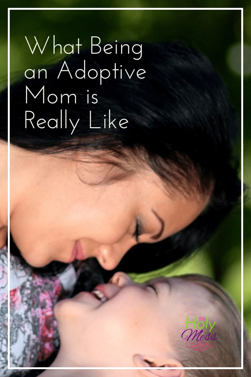 What Being an Adoptive Mom is Really Like|The Holy Mess