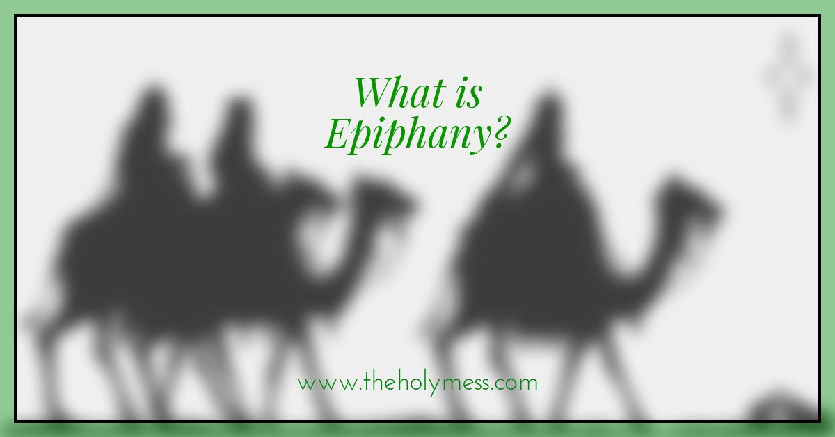 What is Epiphany?|The Holy Mess