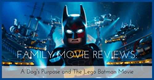 Family Movie Reviews: A Dog's Purpose and The Lego Batman Movie