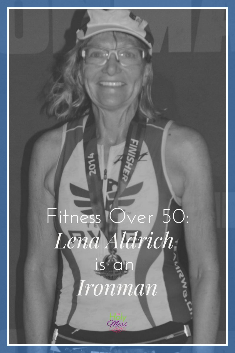 Fitness Over 50: Lena Aldrich is an Ironman|The Holy Mess