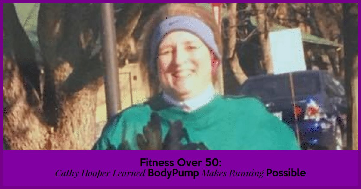 Fitness Over 50: Cathy Hooper Learned BodyPump Makes Running Possible|The Holy Mess