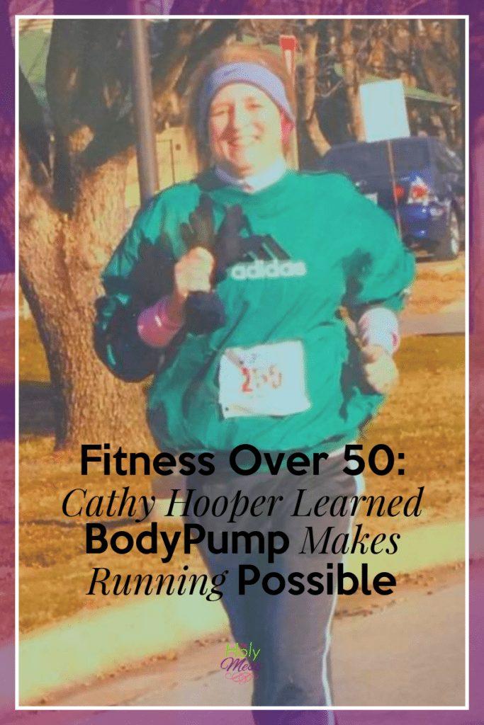 Fitness Over 50: Cathy Hooper Learned BodyPump Strengthens Her for Running