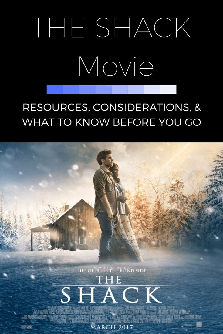 The Shack Movie: Resources, Recommendations, and What to Know Before You Go|The Holy Mess