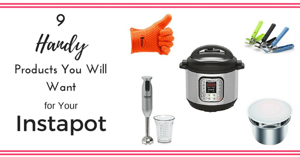 9 Handy Products You Will Want for Your Instapot|The Holy Mess