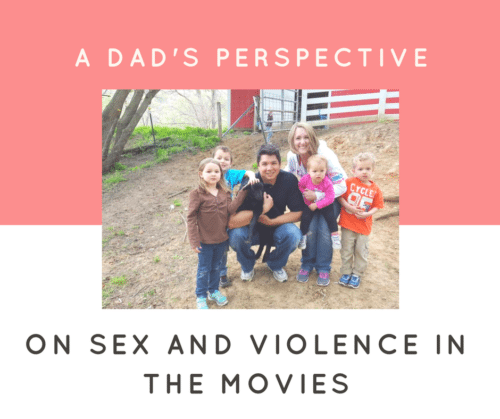 A Dad's Perspective on Sex and Violence in the Movies