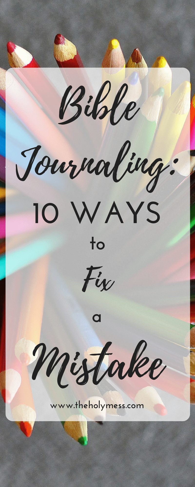 10 Ways to Fix a Bible Journaling Mistake|The Holy Mess