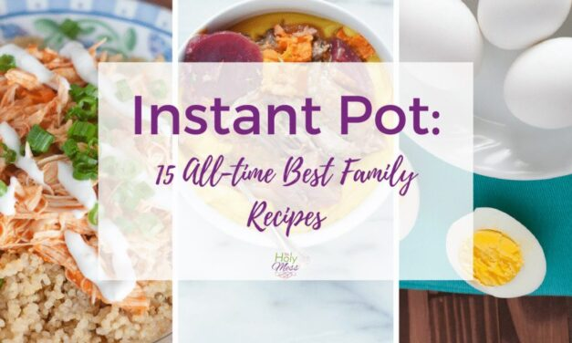Instant Pot: 15 All-Time Best Family Recipes