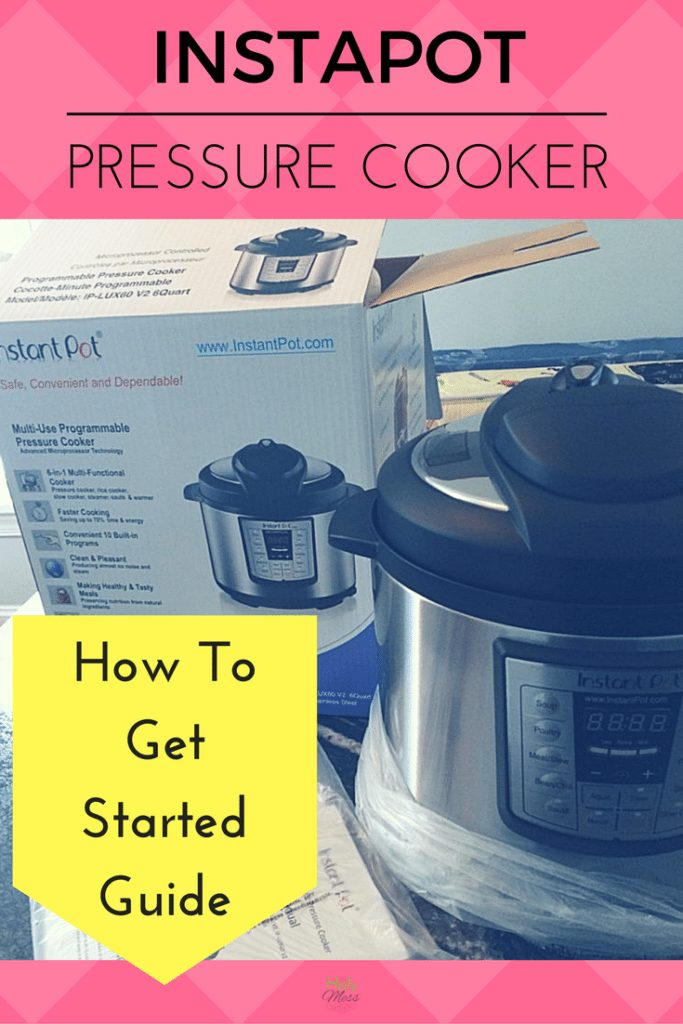 How to Get Started with Your Instapot Pressure Cooker|The Holy Mess