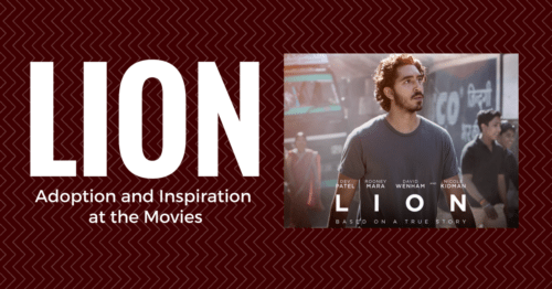 Lion: Adoption and Inspiration at the Movies