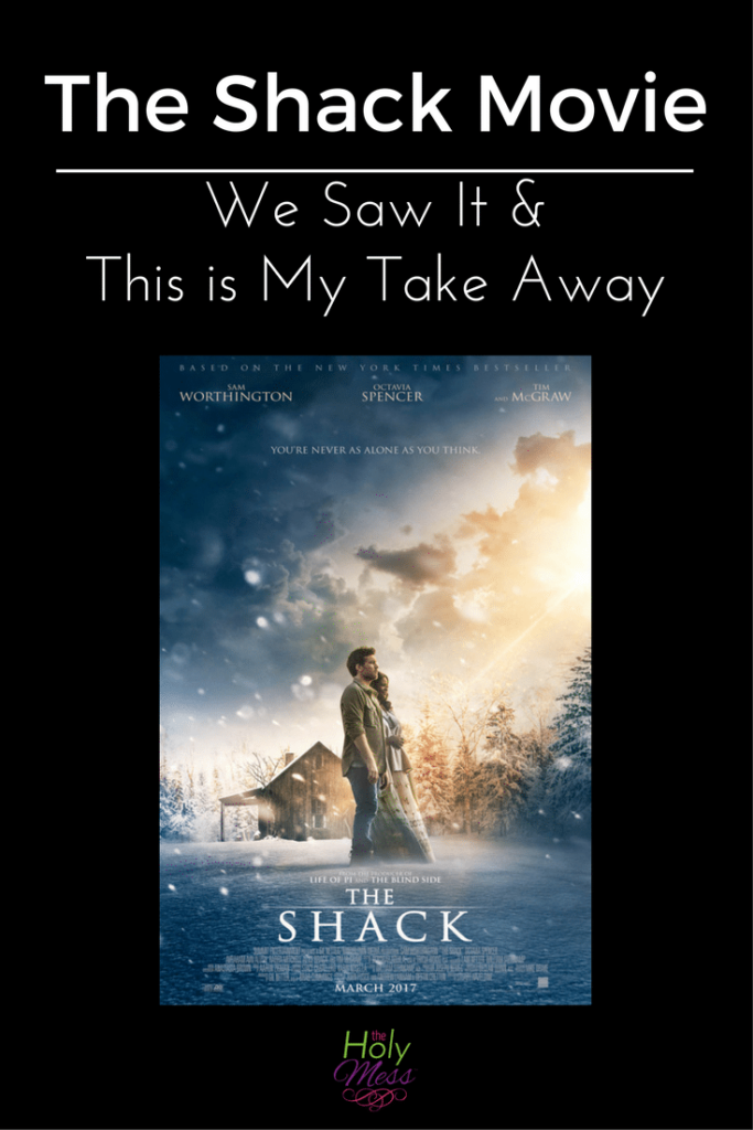 The Shack Movie Review| We Saw It and This is My Take Away|The Holy Mess