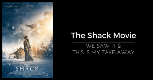 The Shack Movie Review: We Saw It and This is My Take Away