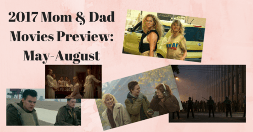 2017 Mom and Dad Movies Preview Part 2