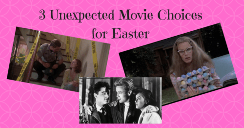 3 Unexpected Movie Choices for Easter