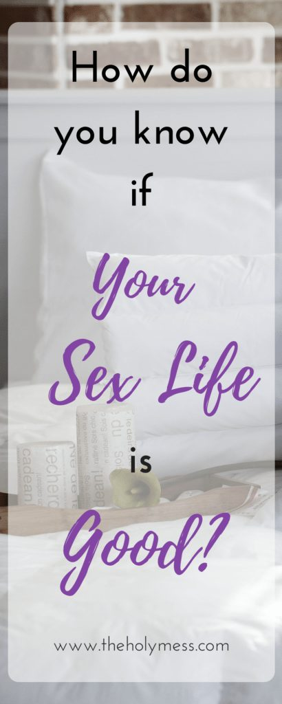 How Do You Know if Your Sex Life is Good?|The Holy Mess