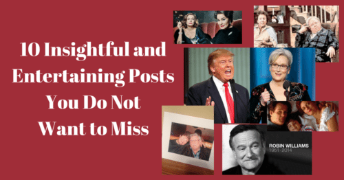 10 Insightful and Entertaining Posts You Do Not Want to Miss