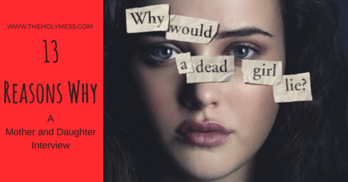 13 Reasons Why: A Mother and Daughter Interview