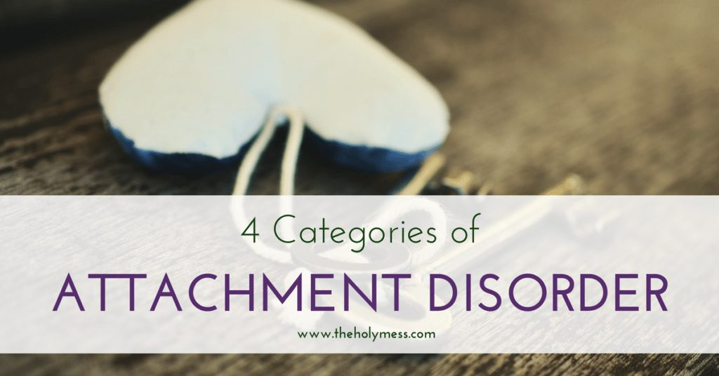 4 Categories of Attachment Disorder - table with heart