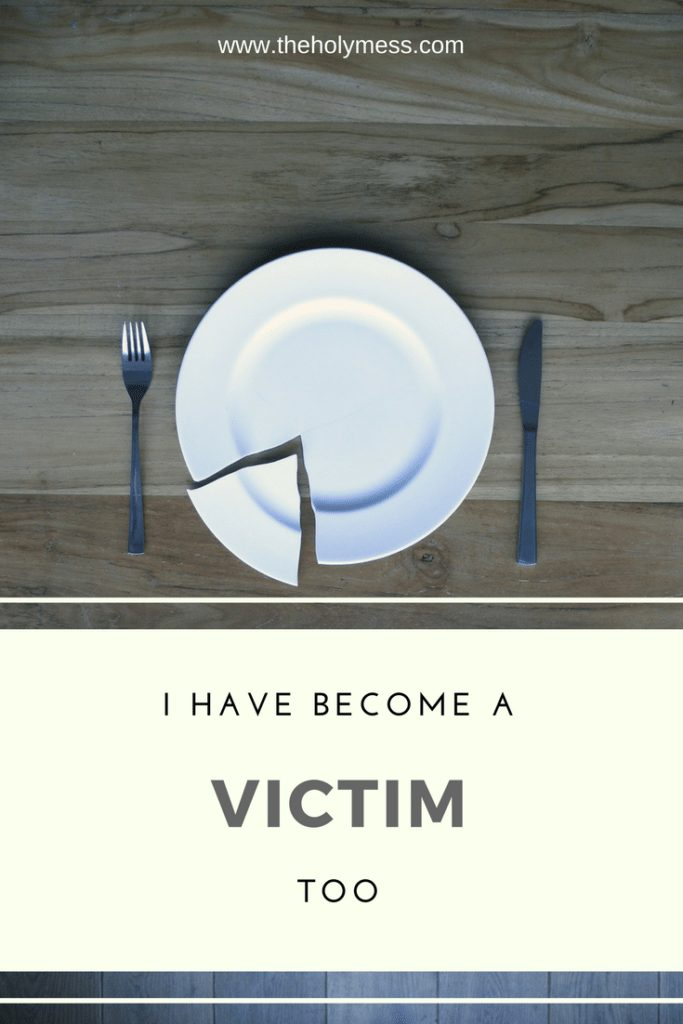 I have become a victim too|The Holy Mess